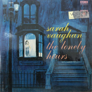 The lonely hours Sarah Vaughan